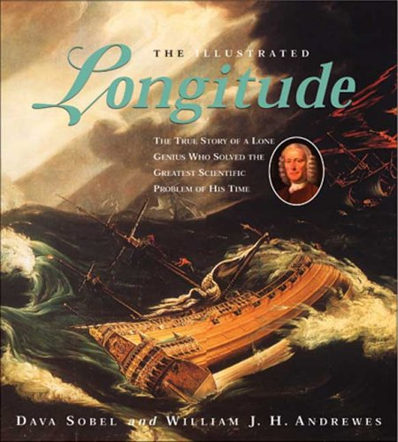 The Illustrated Longitude: The True Story of a Lone Genius Who Solved the Greatest Scientific Problem of His Time 9780802775931