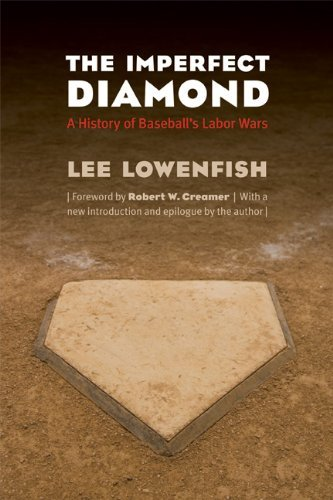 The Imperfect Diamond: A History of Baseball's Labor Wars 9780803233607