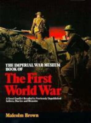 The Imperial War Museum Book of the First World War: A Great Conflict Recalled in Previously........ 9780806125251