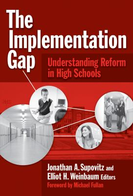 The Implementation Gap: Understanding Reform in High Schools 9780807748459