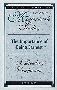 The Importance of Being Earnest: A Reader's Companion 9780805785876