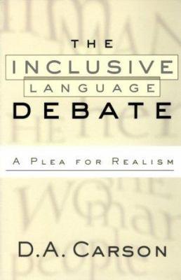 The Inclusive-Language Debate: A Plea for Realism 9780801058356
