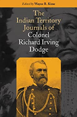 The Indian Territory Journals of Colonel Richard Irving Dodge 9780806132570