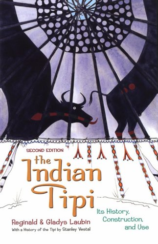 The Indian Tipi: Its History, Construction, and Use 9780806122366