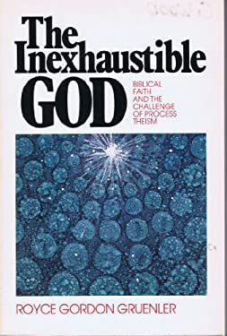 The Inexhaustible God: Biblical Faith and the Challenge of Process Theism 9780801037948