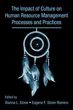 The Influence of Culture on Human Resource Management Processes and Practices 9780805845990