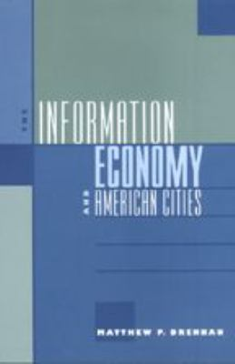 The Information Economy and American Cities 9780801869341