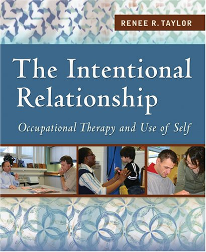 The Intentional Relationship: Occupational Therapy and Use of Self 9780803613652