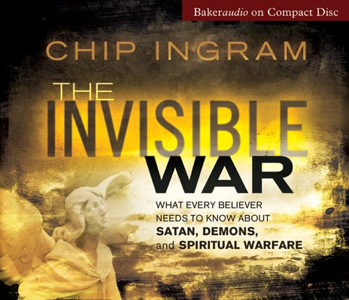 The Invisible War: What Every Believer Needs to Know about Satan, Demons, and Spiritual Warfare 9780801030383