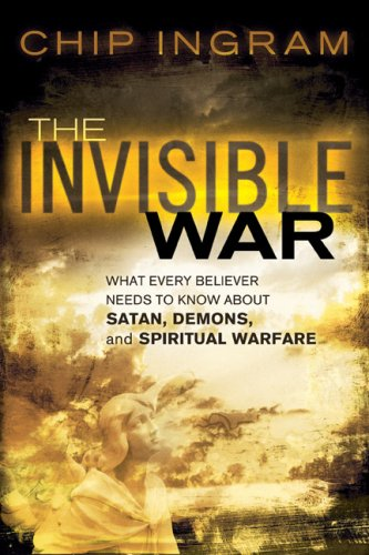 The Invisible War: What Every Believer Needs to Know about Satan, Demons, and Spiritual Warfare 9780801068256