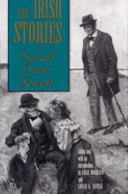 The Irish Stories of Sarah Orne Jewett Irish Stories of Sarah Orne Jewett Irish Stories of Sarah Orne Jewett 9780809320394