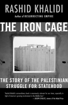 The Iron Cage: The Story of the Palestinian Struggle for Statehood 9780807003084