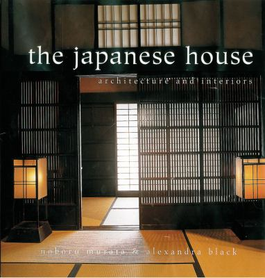 The Japanese House: Architecture and Interiors 9780804832625