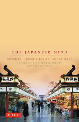 The Japanese Mind: Understanding Contemporary Japanese Culture 9780804832953