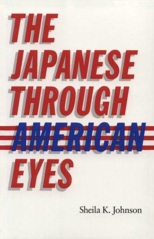 The Japanese Through American Eyes 9780804719599