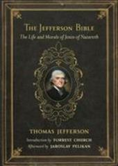 The Jefferson Bible: The Life and Morals of Jesus of Nazareth 3329056