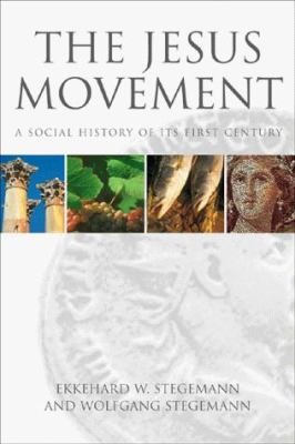 The Jesus Movement: A Social History of Its First Century 9780800630096