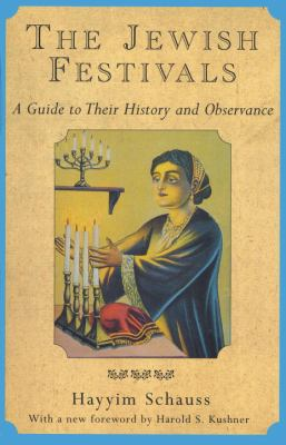 The Jewish Festivals: A Guide to Their History and Observance