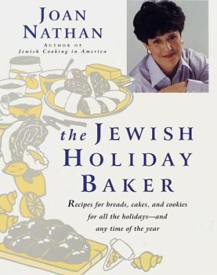 The Jewish Holiday Baker: Recipes for Breads, Cakes, and Cookies for All the Holidays and Any Time of the Year 9780805241426