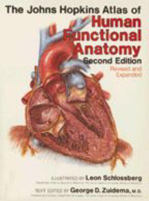 The Johns Hopkins Atlas of Human Functional Anatomy 9780801856525