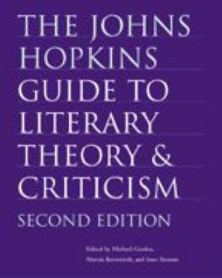 The Johns Hopkins Guide to Literary Theory and Criticism 9780801880100