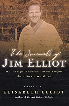 The Journals of Jim Elliot 9780800758257