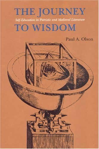 The Journey to Wisdom: Self-Education in Patristic and Medieval Literature 9780803235625