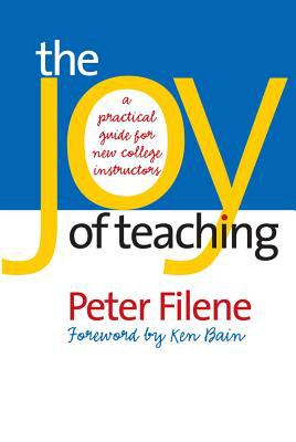 The Joy of Teaching: A Practical Guide for New College Instructors 9780807829424