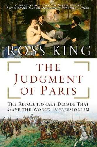 The Judgment of Paris: The Revolutionary Decade That Gave the World Impressionism 9780802714664