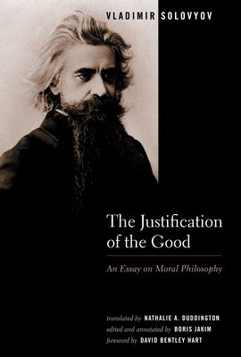 The Justification of the Good: An Essay on Moral Philosophy 9780802828637