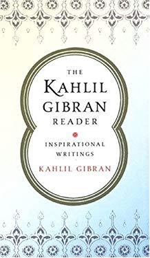 The Kahlil Gibran Reader: Inspirational Writings 9780806527765