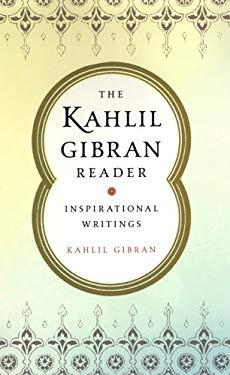 The Kahlil Gibran Reader: Inspirational Writings: Inspirational 9780806526898