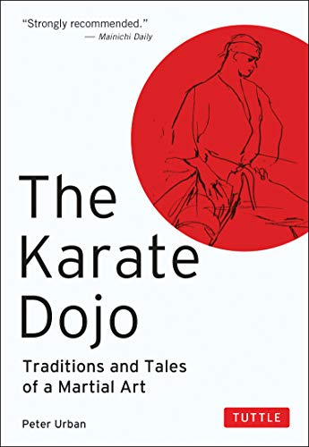 The Karate Dojo: Traditions and Tales of a Martial Art 9780804817035