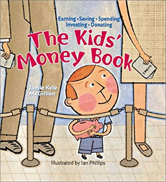 The Kids' Money Book: Earning, Saving, Spending, Investing, Donating 9780806982236