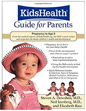 The Kidshealth Guide for Parents: Pregnancy to Age 5 9780809298723