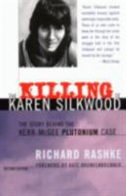 The Killing of Karen Silkwood, Second Edition: The Story Behind the Kerr-McGee Plutonium Case 9780801486678