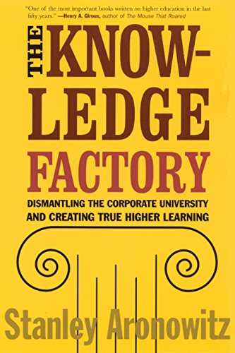 The Knowledge Factory: Dismantling the Corporate University and Creating True Higher Learning 9780807031230