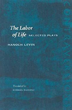 The Labor of Life: Selected Plays 9780804748582