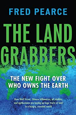 The Land Grabbers: The New Fight Over Who Owns the Earth 9780807003411