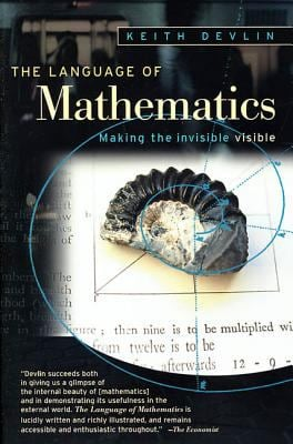 The Language of Mathematics: Making the Invisible Visible 9780805072549