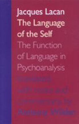 The Language of the Self: The Function of Language in Psychoanalysis 9780801858178
