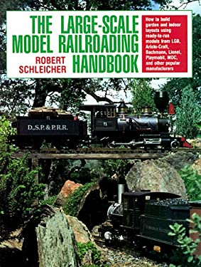 The Large-Scale Model Railroading Handbook 9780801982293