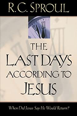 The Last Days According to Jesus: When Did Jesus Say He Would Return? 9780801063404