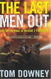 The Last Men Out: Life on the Edge at Rescue 2 Firehouse 3289068