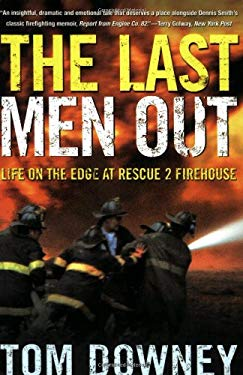 The Last Men Out: Life on the Edge at Rescue 2 Firehouse 9780805078442