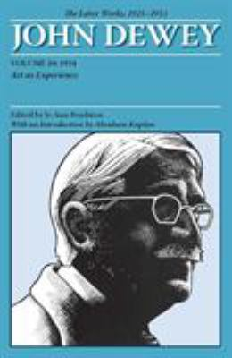 The Later Works of John Dewey, 1925-1953, Volume 10: 1934, Art as Experience 9780809328208