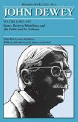 The Later Works of John Dewey, 1925-1953, Volume 2: 1925-1927, Essays, Reviews, Miscellany, and the Public and Its Problems 9780809328123