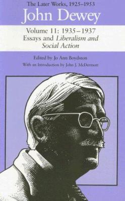 The Later Works of John Dewey, 1925 - 1953: Volume Ii:1935-1937, Essays and Liberalism and Social Action 9780809316779