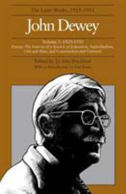 The Later Works of John Dewey, Volume 5: 1929-1930 Essays, the Sources of a Science of Education, Individualism, Old and New, and Construction and Cri 9780809311637