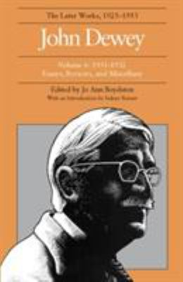 The Later Works of John Dewey, Volume 6: 1931-1932 Essays, Reviews, and Miscellany 9780809311996